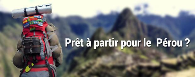 5 questions pour savoir si vous êtes prêt à partir au Pérou b615c692d704